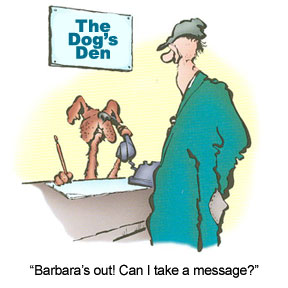 Cartoon Dog answering phone and says 'Barbara's out! Can I take a message?'